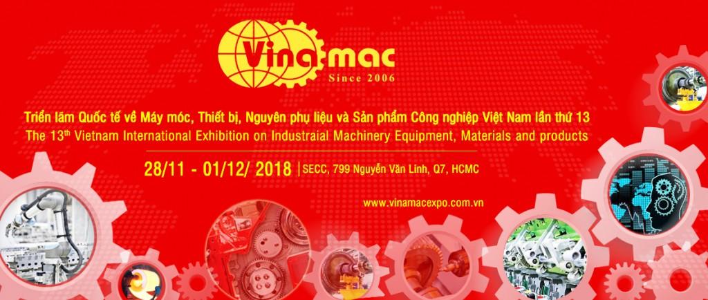 VINAMAC EXPO 2018 - Triển lãm Quốc tế máy móc thiết bị, nguyên phụ liệu và sản phẩm công nghiệp lần thứ 13VINAMAC EXPO 2018 - Triển lãm Quốc tế máy móc thiết bị, nguyên phụ liệu và sản phẩm công nghiệp lần thứ 13